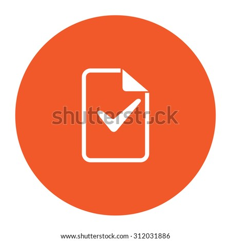 Document with check mark. Simple flat white icon in the orange circle. illustration symbol - stock photo