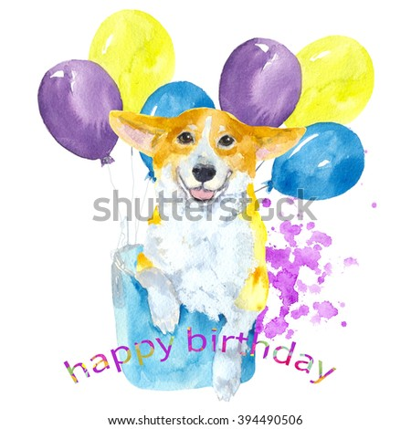 Dog and balloons. Watercolor painting. Dog breed Welsh Corgi. a birthday gift, a design for a t-shirt, sticker, or greeting card.