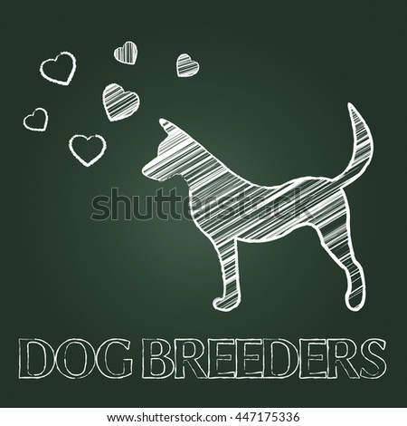 Dog Breeders Meaning Pedigree Breeding And Reproduce - stock photo
