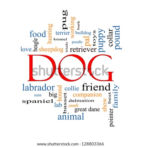Dog Word Cloud Concept with great terms such as love, friend, best, hound and more. - stock photo