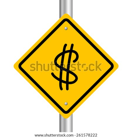 Dollar road sign is isolated on white background. - stock photo