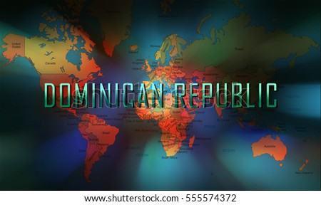 Dominican Republic word on bokeh background and world map.