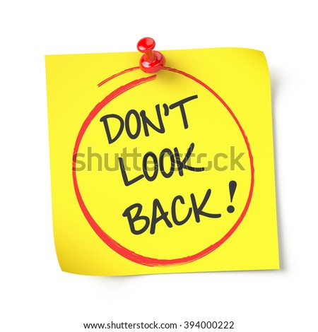 Don't look back , yellow note paper , isolated , 3d render - stock photo