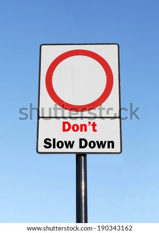 Don't slow down  made as a birthday road sign illustration, with space to add the number of choice.
