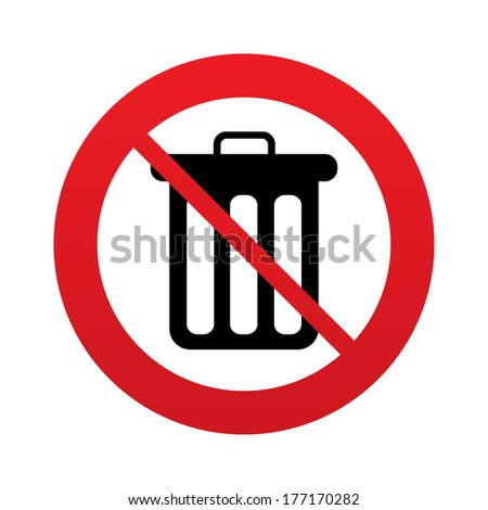 Don`t throw trash. Recycle bin sign icon. Bin symbol. Red prohibition sign. Stop symbol. - stock photo