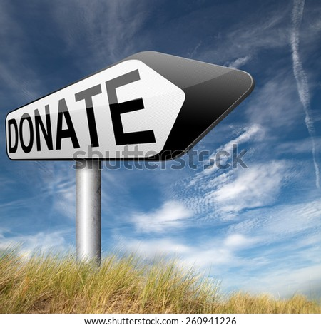 donate and give charity be generous and give donation and support - stock photo