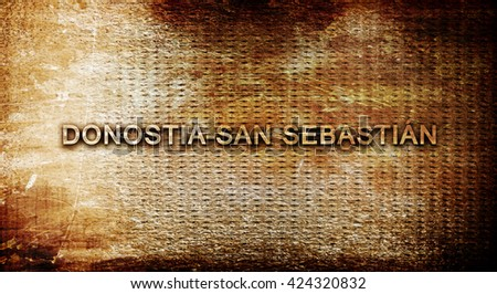 Donostia-san sebastian, 3D rendering, text on a metal background