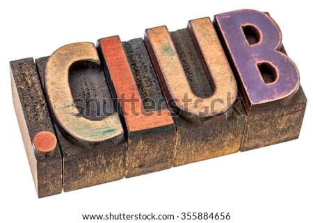 dot club - club website internet domain in vintage letterpress wood type - stock photo
