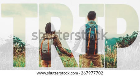 Double exposure word trip combined with image of traveler loving couple in summer outdoor. Concept of travel - stock photo