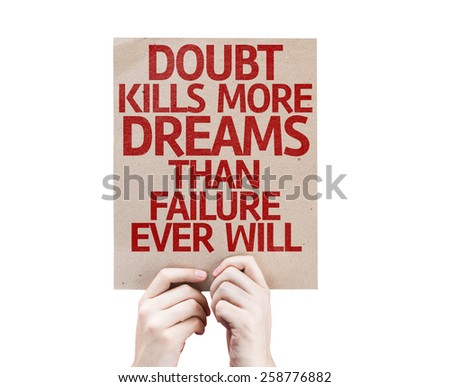 Doubt Kills More Dreams Than Failure Ever Will card isolated on white - stock photo