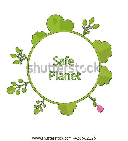 Drawing doodle frame in form circle green earth on surface tree, plant, flower and bush intro cry text safe planet - raster - stock photo