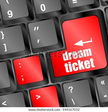 dream ticket button on computer keyboard key, raster - stock photo