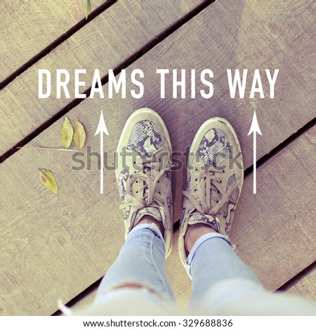 Dreams This Way / Motivational Inspirational Life Concept Background - stock photo