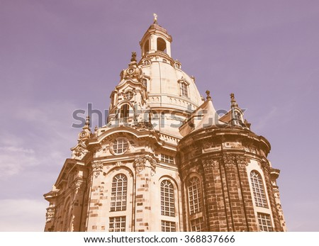 Dresdner Frauenkirche meaning Church of Our Lady in Dresden Germany vintage - stock photo