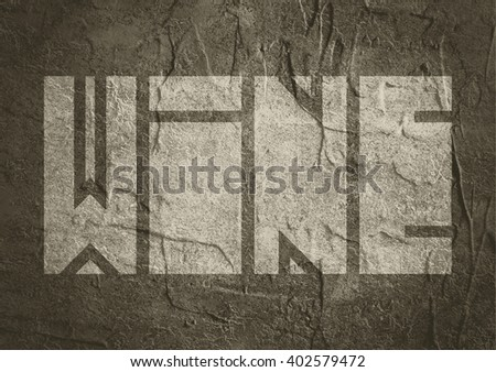 Drink alcohol beverage. Wine word lettering. Concrete textured