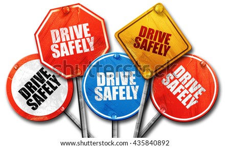drive safely, 3D rendering, rough street sign collection - stock photo