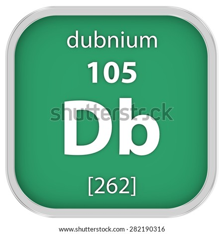 Dubnium material on the periodic table. Part of a series. - stock photo
