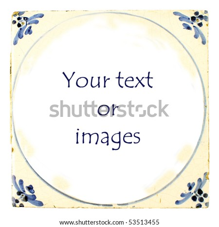 Dutch Delft blue tile with room for your text or images