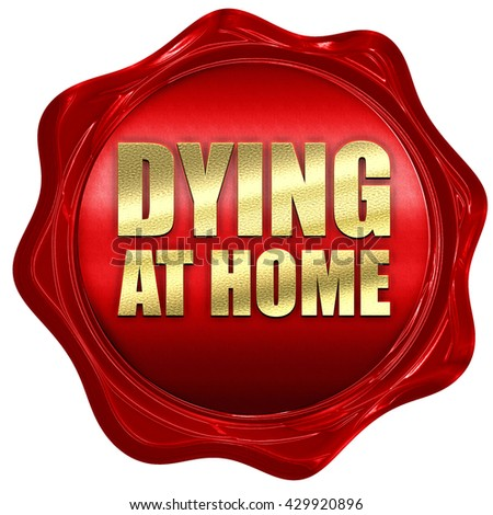 dying at home, 3D rendering, a red wax seal - stock photo