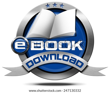 E-Book Download - Metallic Icon. Metallic and blue Icon or button with empty book and text ebook download. Isolated on white background - stock photo