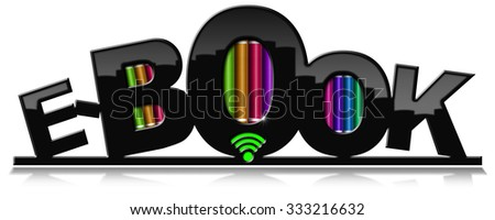 E-Book  - Modern Library with Books / Minimalist library in the shape of text E-Book with colored books and wifi symbol. Isolated on white background with reflections - stock photo