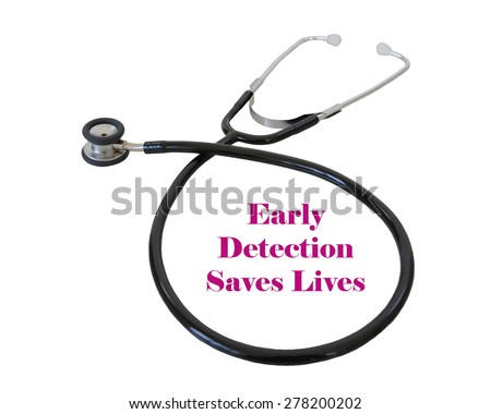 Early Detection Saves Lives 	Phrase With Isolated Stethoscope - stock photo