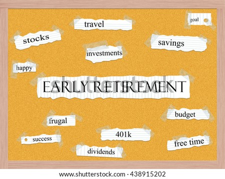Early Retirement Corkboard Word Concept with great terms such as travel, savings, budget and more. - stock photo