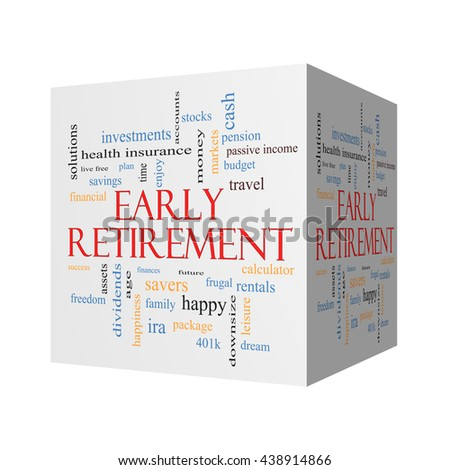 Early Retirement 3D cube Word Cloud Concept with great terms such as investments, budget, downsize and more. - stock photo