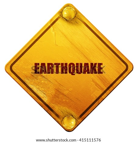 earthquake, 3D rendering, isolated grunge yellow road sign - stock photo
