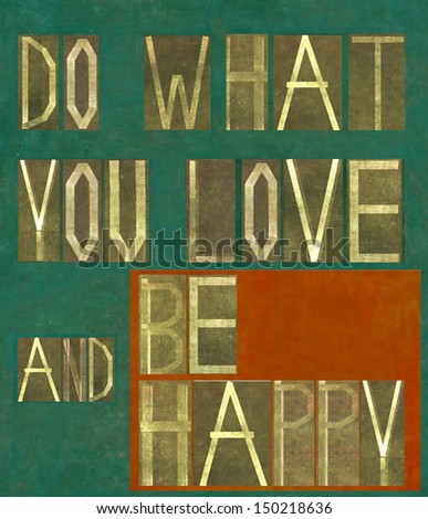 """Earthy background image and design element depicting the words """"Do what you love and be happy"""" - stock photo"""