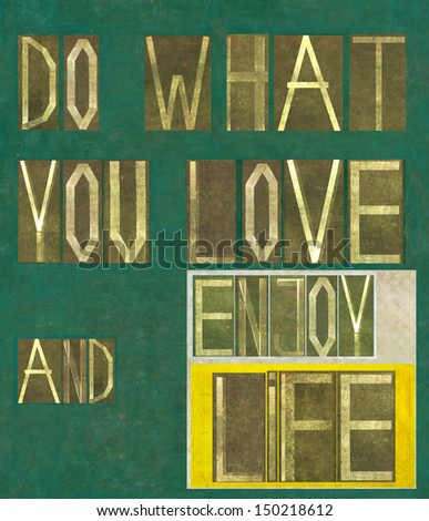 """Earthy background image and design element depicting the words """"Do what you love and enjoy life"""" - stock photo"""