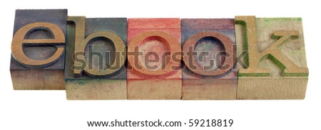 ebook (e-book) word - vintage wooden letterpress printing blocks stained by color inks