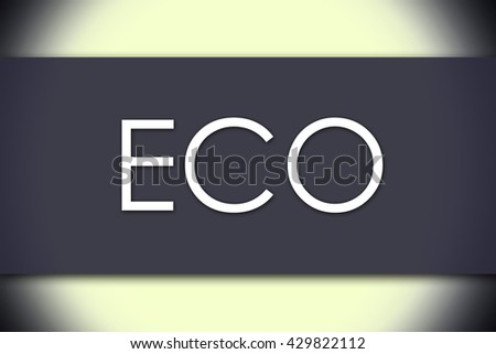 ECO - business concept with text - horizontal image - stock photo