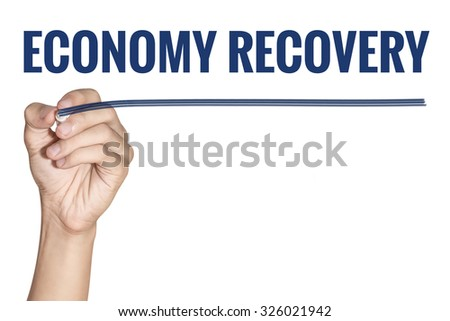 Economy Recovery word writting by men hand holding blue highlighter pen with line on white background - stock photo