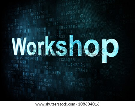 Education and learn concept: pixelated words workshop on digital screen, 3d render - stock photo