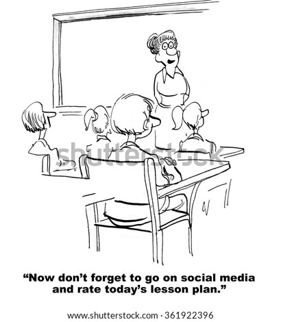 Education cartoon.  The teacher reminds the class to go on social media and rate today's lesson plan.  - stock photo