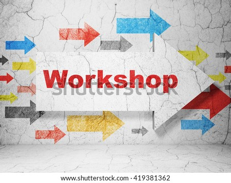 Education concept:  arrow with Workshop on grunge textured concrete wall background, 3D rendering - stock photo