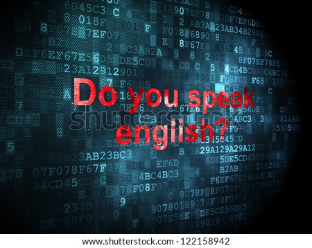 Education concept: pixelated words Do you speak english? on digital background, 3d render - stock photo