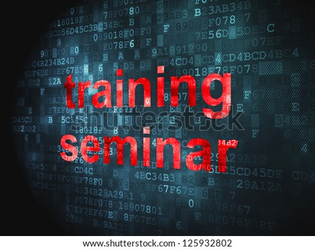 Education concept: pixelated words Training Seminar on digital background, 3d render - stock photo