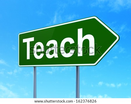 Education concept: Teach on green road (highway) sign, clear blue sky background, 3d render