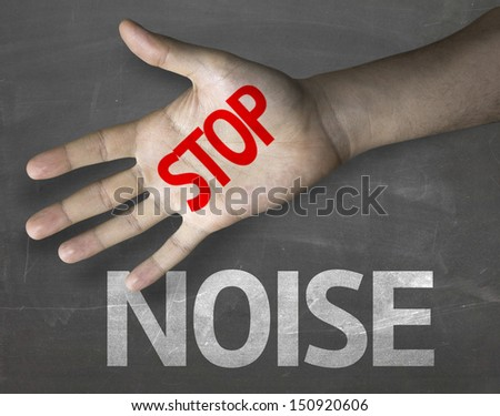 Educational and Creative composition with the message Stop Noise on the blackboard - stock photo