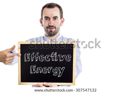 Effective energy - Young businessman with blackboard - isolated on white - stock photo