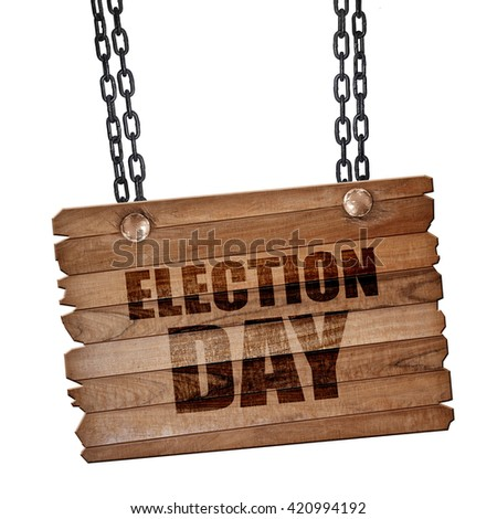 election day, 3D rendering, wooden board on a grunge chain