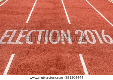 Election 2016 written on running track - stock photo