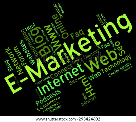 Emarketing Word Indicating World Wide Web And Web Site