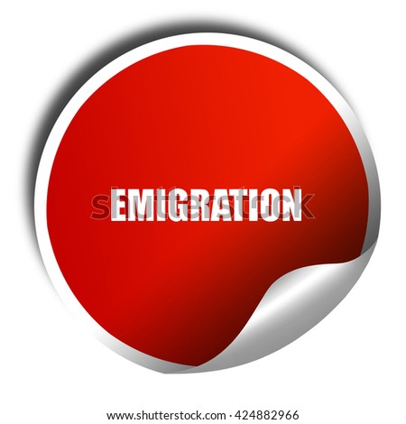 emigration, 3D rendering, red sticker with white text - stock photo