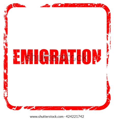 emigration, red rubber stamp with grunge edges - stock photo