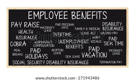 Employee Benefits Blackboard: Pay Raise, COBRA, Health Insurance, Paid Breaks,  Vacation / Holidays, Sick Leave, Paternity Leave, Unemployment, Disability, Social Security Insurance, Breaks, - stock photo