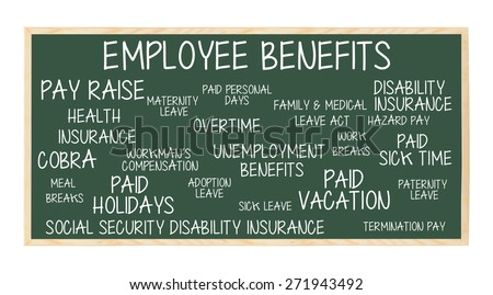 Employee Benefits Chalkboard: Pay Raise, COBRA, Health Insurance, Paid Breaks,  Vacation / Holidays, Sick Leave, Paternity Leave, Unemployment, Disability, Social Security Insurance, Breaks, - stock photo