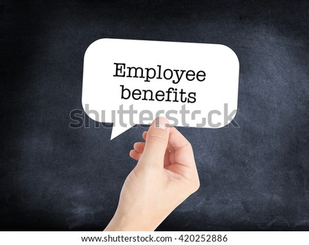 Employee benefits written on a speechbubble